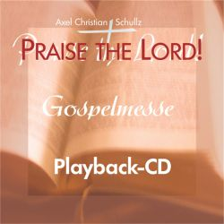 Gospelmesse Praise the Lord! - Playback-CD